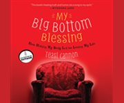 My Big Bottom Blessing