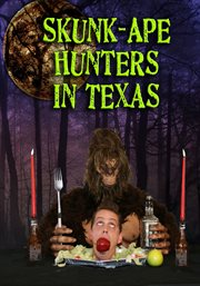 Skunk-ape Hunters of Texas
