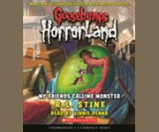 Goosebumps Horrorland #7: My Friends Call Me Monster
