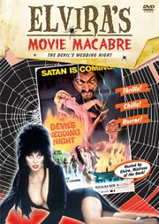 Elvira's Movie Macabre: the Devil's Wedding Night