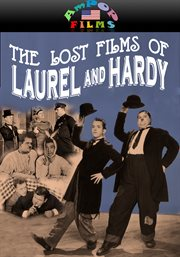 The Lost Films of Stan Laurel and Oliver Hardy