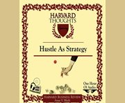 Hustle as Strategy