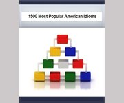 1500 Most Popular American Idioms