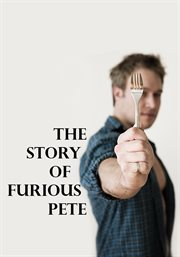 The Story of Furious Pete