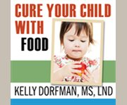 Cure your Child With Food!