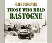 Those Who Hold Bastogne