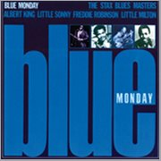 Blue Monday: the Stax Blues Masters