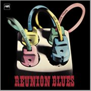 Reunion Blues (remastered Anniversary Edition)