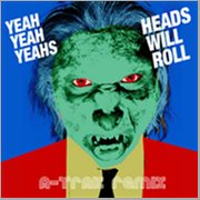 Heads Will Roll (a-trak Remix Ep)