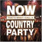 Now That's What I Call A Country Party