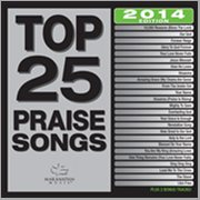 Top 25 Praise Songs (2014 Edition)