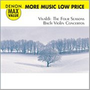 Vivaldi: the Four Seasons, Bach Violin Concertos