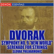 "Dvorak: Symphony No. 9 ""from the New World"" - Serenade for String Orchestra"