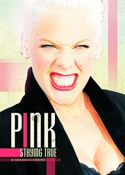 P!nk Staying True