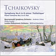 Tchaikovsky: Symphony No. 6 in B Minor 'pathetique' . Piano Concerto No. 3 in E Flat