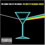 The Sunny Side of the Moon: the Best of Richard Cheese
