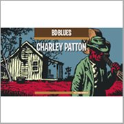 Bd Blues: Charley Patton