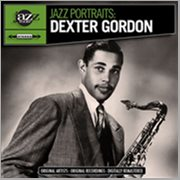 Jazz Portraits: Dexter Gordon - Digitally Remastered