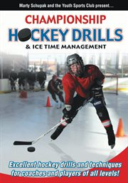 Championship Hockey Drills & Ice Time Management