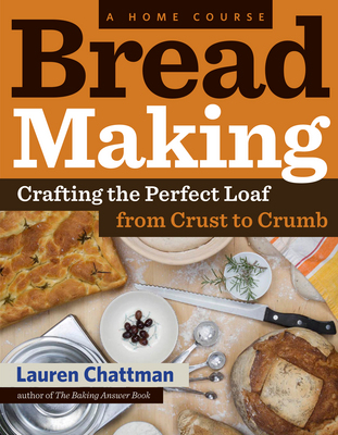 Bread Making: A Home Course