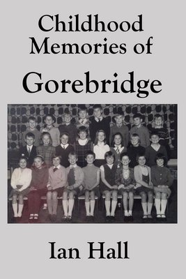 Childhood Memories of Gorebridge