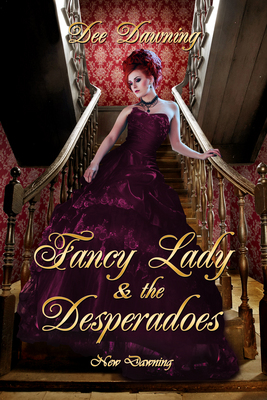 Fancy Lady and the Desperadoes [Book 6 of Sensual Awakening]