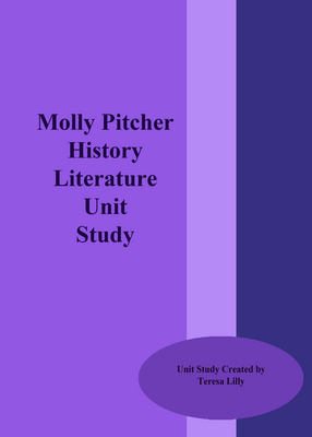Molly Pitcher History Literature Unit Study