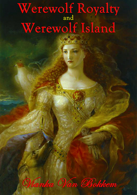 Werewolf Royalty and Werewolf Island