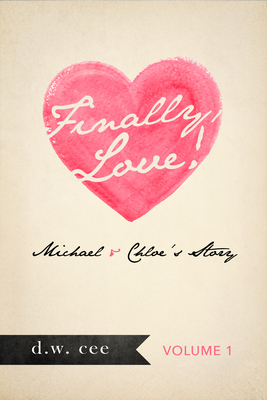 Finally, Love!: Michael and Chloe's Story Vol. 1