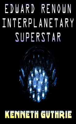 Edward Reknown Interplanetary Superstar