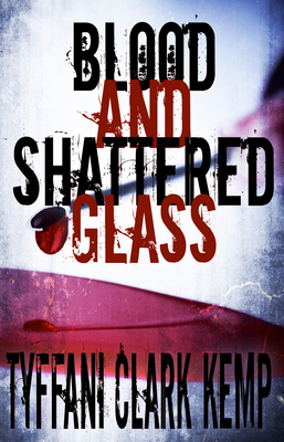 Blood and Shattered Glass