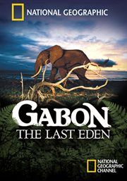 Gabon, the Last Eden