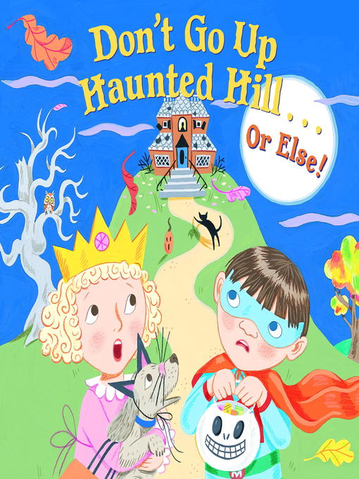 Don't Go up Haunted Hill-- or Else!