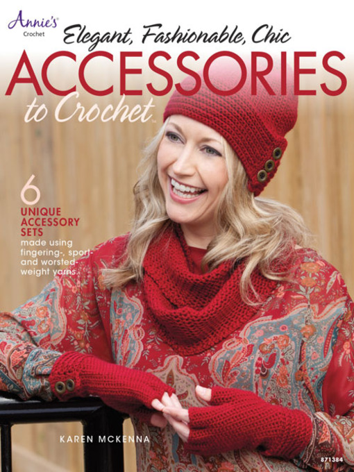 Cover image for Elegant, Fashionable, Chic Accessories to Crochet