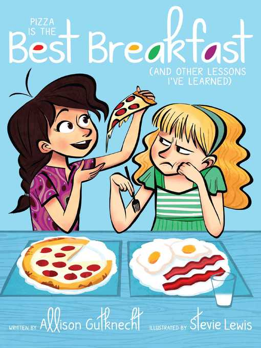 Pizza Is the Best Breakfast: (And Other Lessons I've Learned)