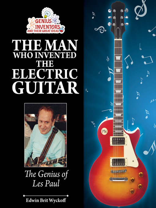 The Man Who Invented the Electric Guitar