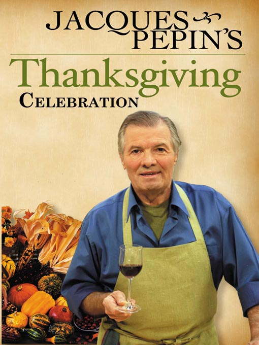 Jacques Pepin's Thanksgiving Celebration