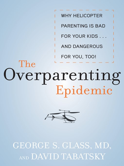 The Overparenting Epidemic