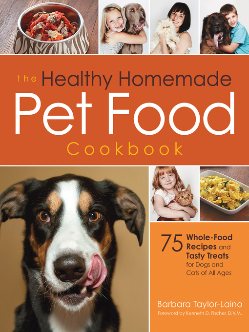 Cover image for The Healthy Homemade Pet Food Cookbook