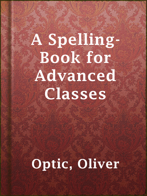 A Spelling-book for Advanced Classes
