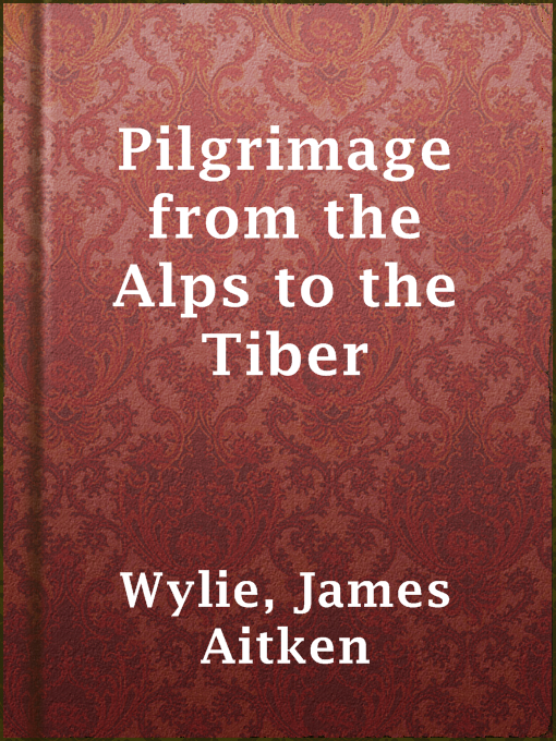 Pilgrimage From the Alps to the Tiber
