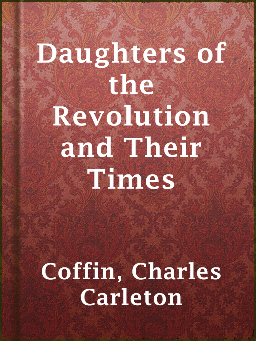 Daughters of the Revolution and Their Times