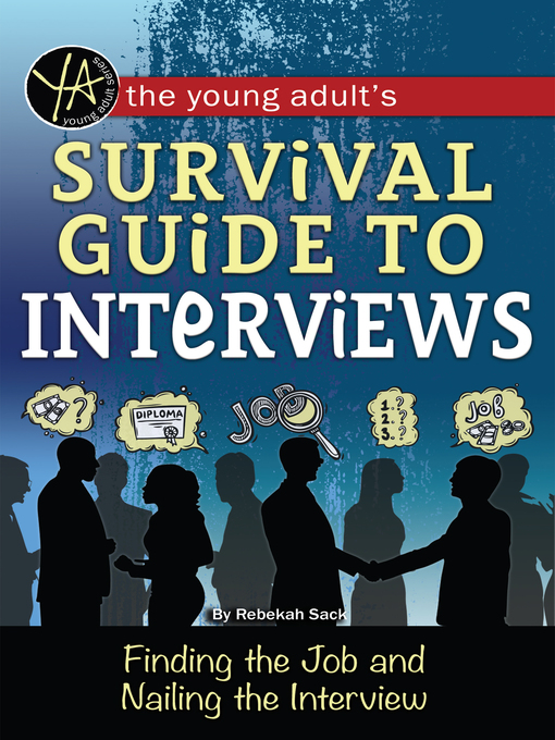 The Young Adult's Guide to Interviews