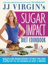 JJ Virgin's Sugar Impact Diet Cookbook
