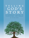 A Parents' Guide to Teaching the Bible (telling God's Story)