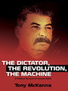 The Dictator, the Revolution, the Machine