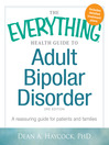 The Everything Health Guide to Adult Bipolar Disorder