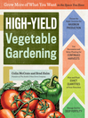 High-Yield Vegetable Gardening