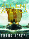 The Lost Colonies of Ancient America