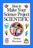 Book cover: How To Make Your Science Project Scientific